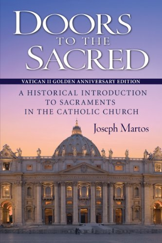 9780764824517: Doors to the Sacred: A Historical Introduction to Sacraments in the Catholic Church: Vatican II Golden Anniversary Edition