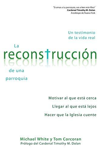 9780764825019: La Reconstruccion de Una Parroquia: Un Testimonio de La Vida Real