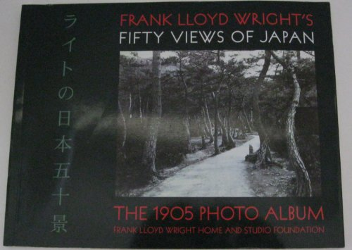 9780764900037: Frank Lloyd Wright's Fifty Views of Japan: The 1905 Photo Album (Wright at a Glance)