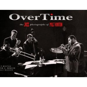 Overtime: The Jazz Photographs of Milt Hinton