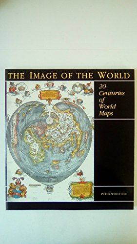 9780764903649: The Image of the World: 20 Centuries of World Maps