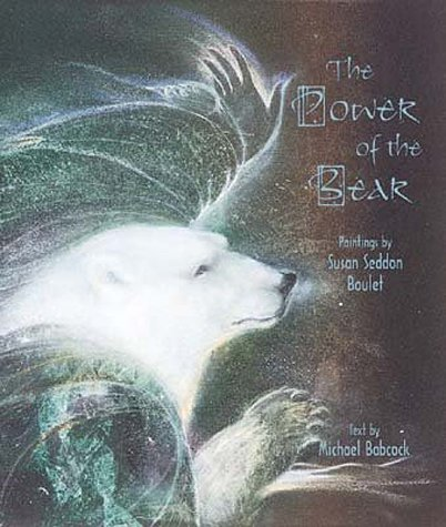 The Power of the Bear: Paintings by Susan Seddon Boulet: Babcock, Michael;Boulet, Susan Seddon