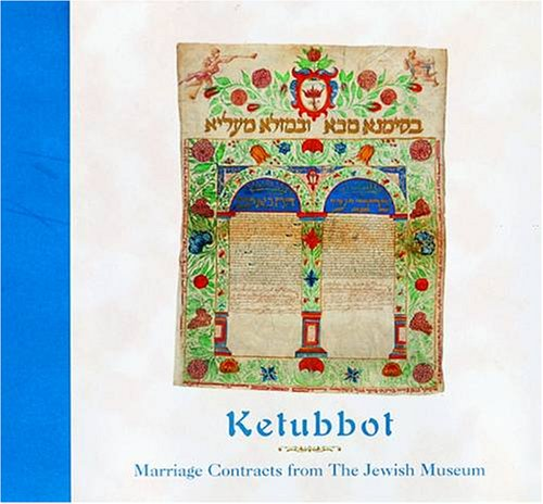 9780764906183: Ketubbot: Marriage Contracts from the Jewish Museum