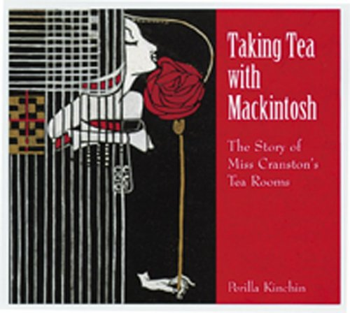 9780764906923: Taking Tea with Mackintosh: The Story of Miss Cranston's Tea Rooms