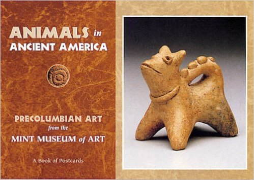 9780764909351: Animals in Ancient America: Precolumbian Art from the Mint Museum of Art: A Book of Postcards
