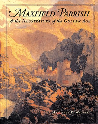 9780764912573: Maxfield Parrish: And the Illustrators of the Golden Age