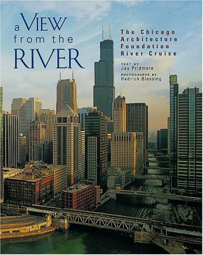 9780764913334: A View from the River: The Chicago Architecture Foundation River Cruise: The Chicago Architecture Foundation's River Cruise (Pomegranate Catalog)