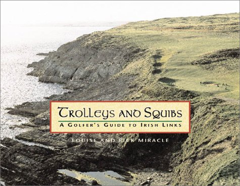 9780764913365: Trolleys and Squibs: A Golfer's Guide to Irish Links