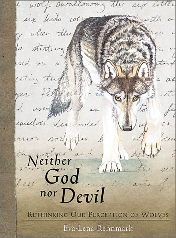 9780764913389: Neither God Nor Devil: Rethinking Our Preception of Wolves