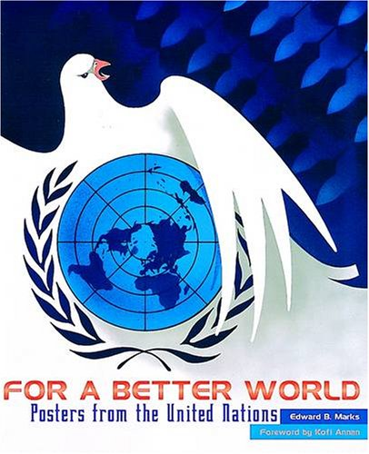 For a Better World: Posters from the: Marks, Edward B.