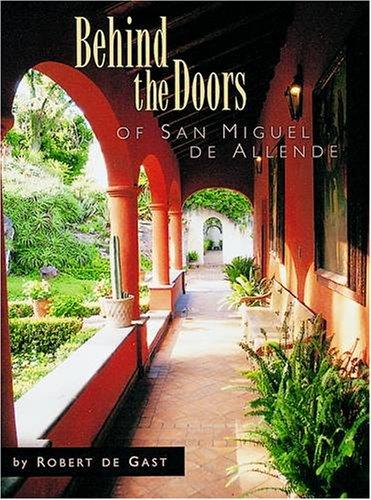 9780764913419: Behind the Doors of San Miguel de Allende