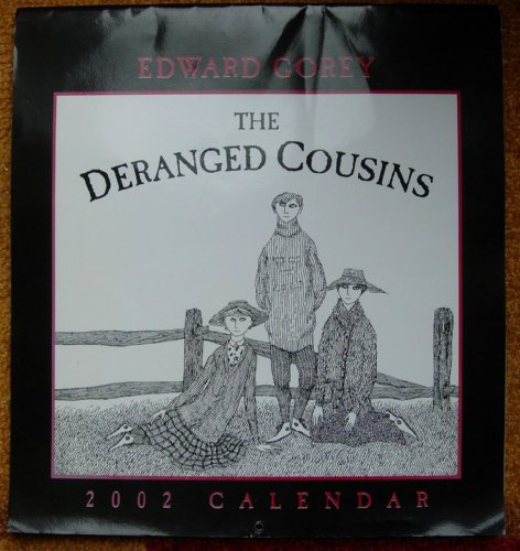 Edward Gorey, The Deranged Cousins, 2002 Calendar: Gorey, Edward