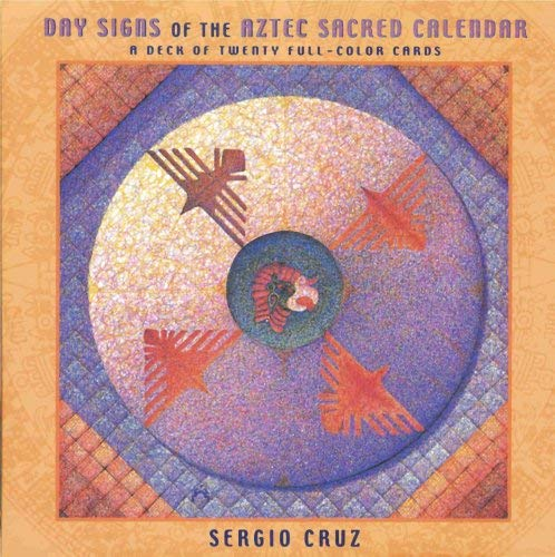 Day Signs of the Aztec Sacred Calendar: Sergio Cruz