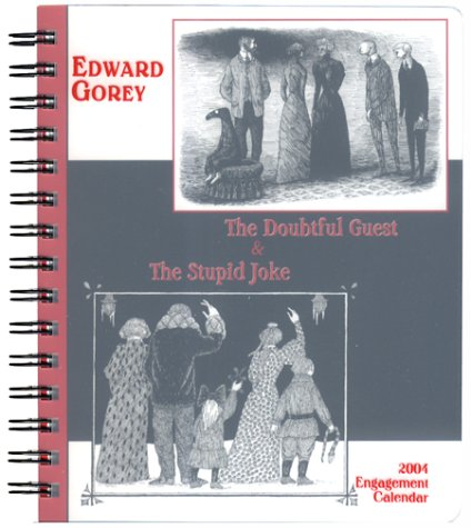 Edward Gorey 2004 Calendar: The Doubtful Guest: Gorey, Edward