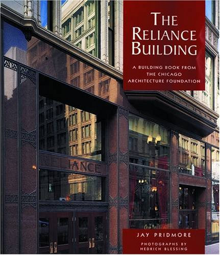 The Reliance Building: A Building Book from: Jay Pridmore; Photographer-Hedrich