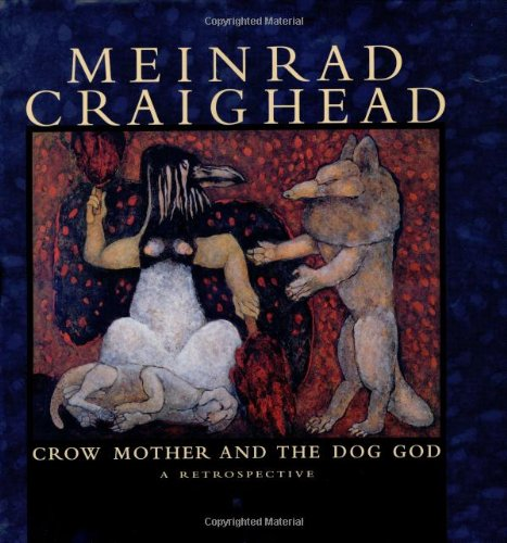 9780764924545: Meinrad Craighead: Crow Mother and the Dog God: A Restrospective (Pomegranate Catalog)