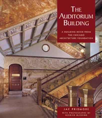 The Auditorium Building: A Building Book from: Jay Pridmore; Hedrich