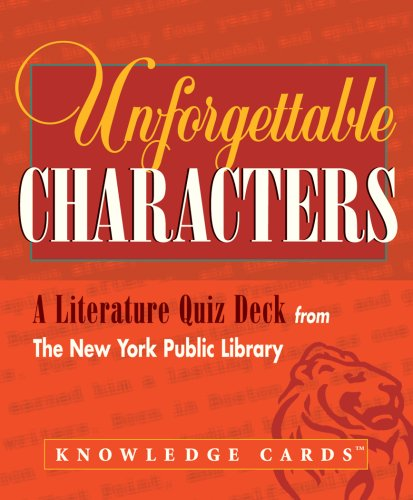 9780764928765: Unforgettable Characters: A Literature Quiz Deck from the New York Public Library Knowledge Cards Deck
