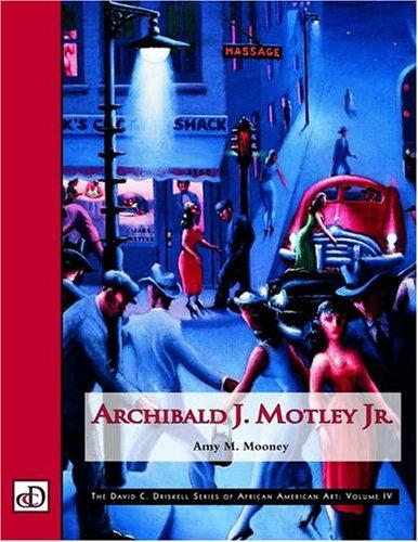 9780764928864: Archibald J. Motley JR.: The David C. Driskell Series of African American Art Vol IV (The David C. Driskell Series of African American Art, V. 4)