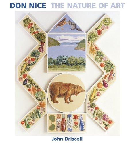Don Nice: The Nature Of Art: Driscoll, John