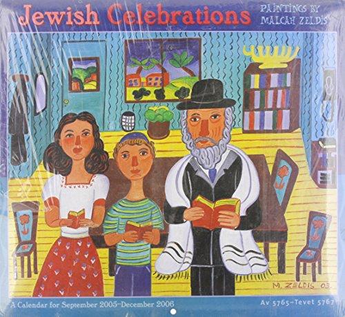 9780764931604: Jewish Celebrations: Paintings by Malcah Zeldis: A Calendar for September 2005-December 2006: Av 5765–Tevet 5767