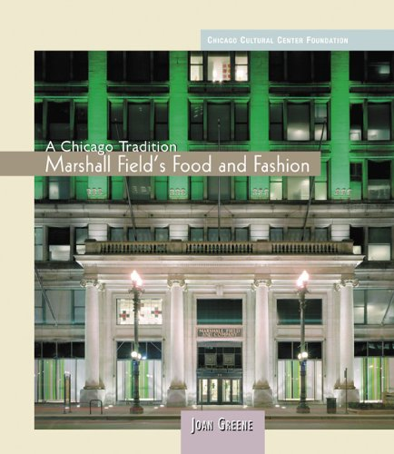 9780764933202: A Chicago Tradition: Marshall Field's Food And Fashion (Chicago Cultural Center Foundation)