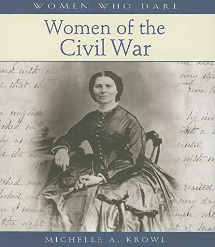 Women of the Civil War (Women Who: Michelle A. Krowl