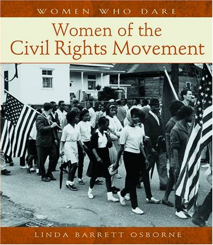 Women of the Civil Rights Movement (Women Who Dare) (0764935488) by Osborne, Linda Barrett