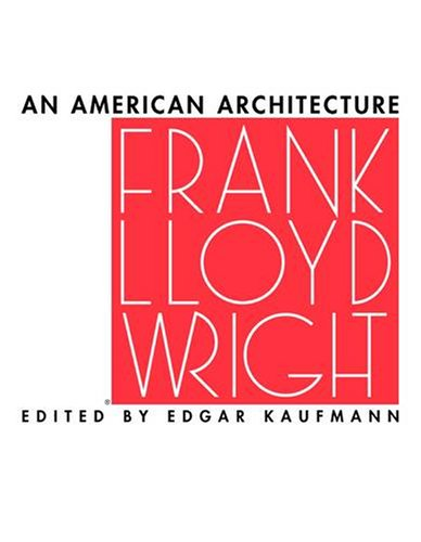 9780764936593: Frank Lloyd Wright: An American Architecture