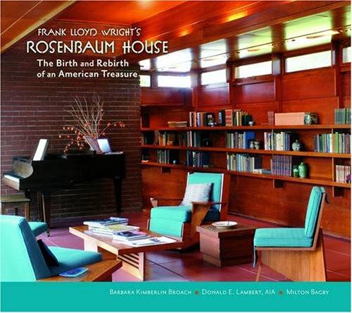 9780764937637: Frank Lloyd Wright's Rosenbaum House: The Birth and Rebirth of an American Treasure