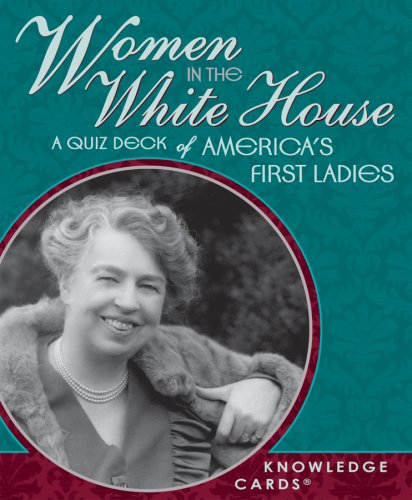 9780764937989: Women In The White House Knowledge Cards Deck