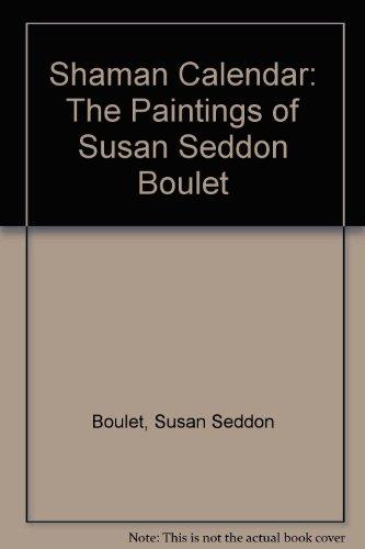 9780764938276: Shaman, the Paintings of Susan Seddon Boulet 2008 Calendar