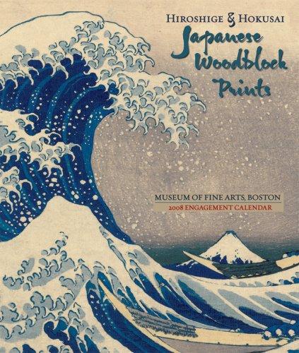 Hiroshige & Hokusai Japanese Woodblock Prints 2008: Boston Museum of