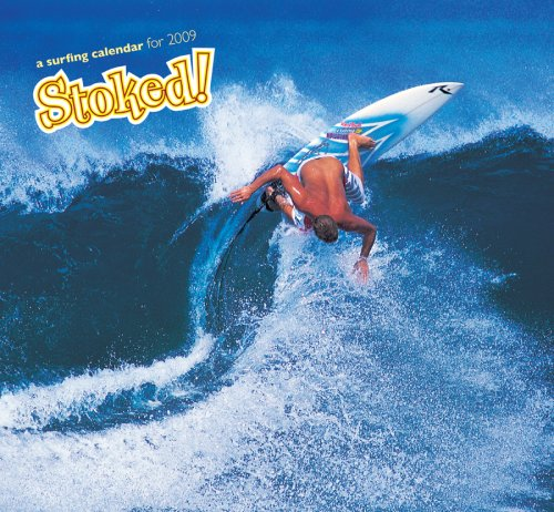 Stoked! Surfing 2009 Wall Calendar: Pomegranate (Editor), John