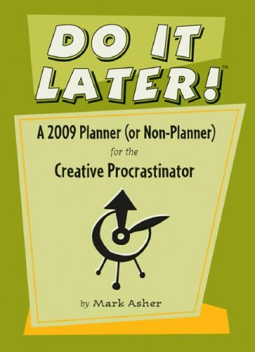 9780764943331: Do It Later! A 2009 Calendar Planner (or Non-Planner) for the Creative Procrastinator