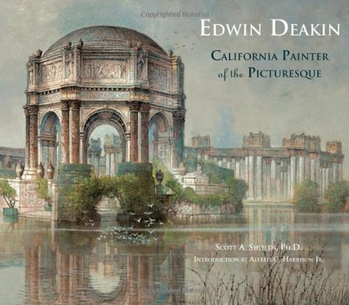 Edwin Deakin: California Painter of the Picturesque: Shields, Scott A.