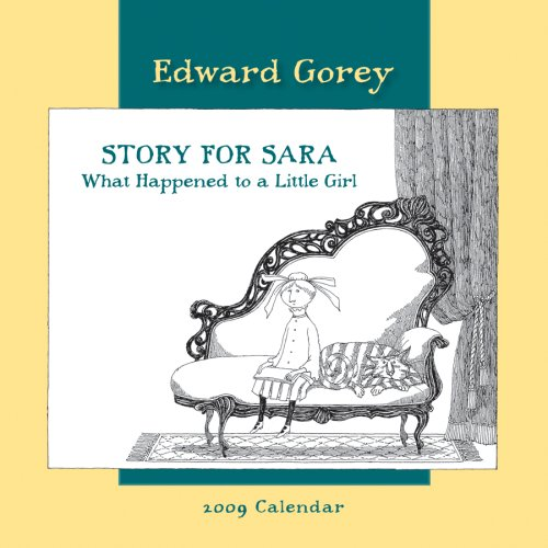 Story for Sara: What Happened to a Little Girl - 2009 Calendar: Gorey, Edward