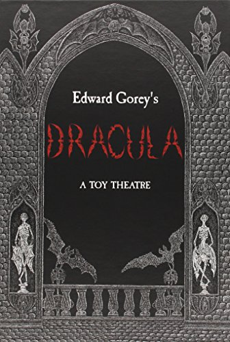 9780764945410: Edward Gorey's Dracula: A Toy Theatre: Die Cut, Scored and Perforated Foldups and Foldouts