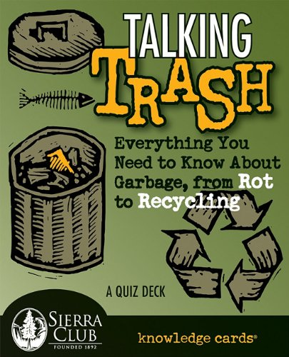 9780764946097: Talking Trash: Everything You Need to Know About Garbage, from Rot to Recycling Knowledge Cards Deck