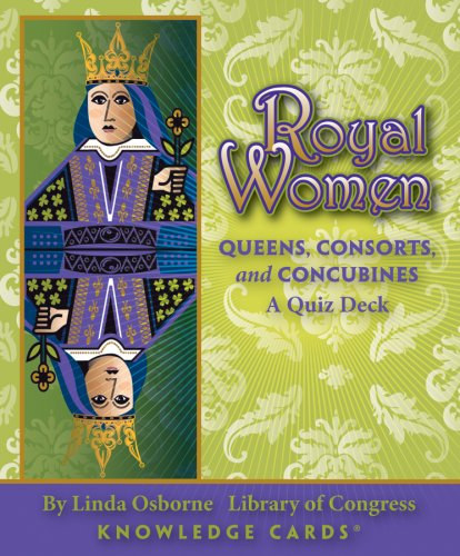9780764946882: Royal Women: Queens, Consorts, and Concubines, A Knowledge Cards Quiz Deck