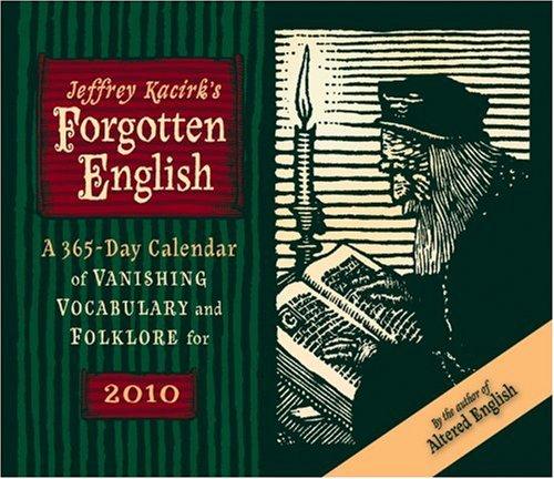 Forgotten English 2010 Calendar by Jeffrey Kacirk (2009, Calendar): Kacirk, Jeffrey