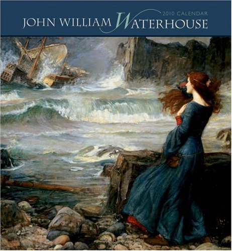 John William Waterhouse 2010 Calendar: Waterhouse, John William
