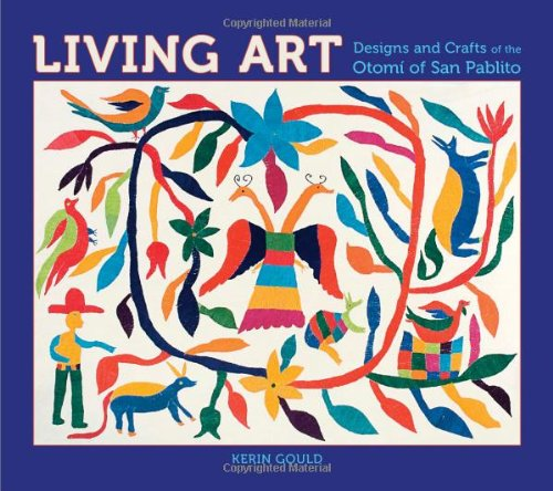 9780764950995: Living Art: Designs and Crafts of the Otomi of San Pablo