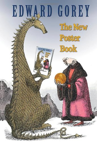 Edward Gorey : The New Poster Book: Gorey, Edward