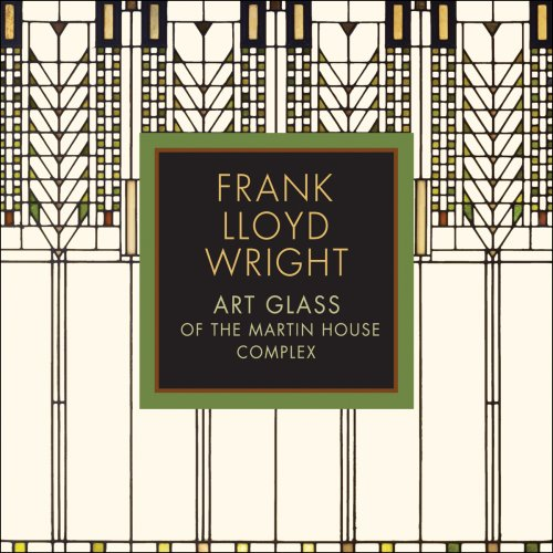 9780764951503: Frank Lloyd Wright: Art Glass of the Martin House Complex