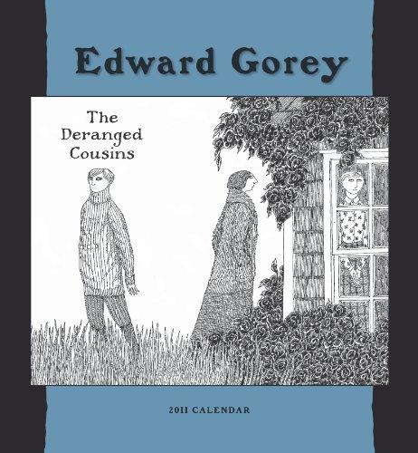 9780764952449: Edward Gorey: The Deranged Cousins 2011 Wall Calendar