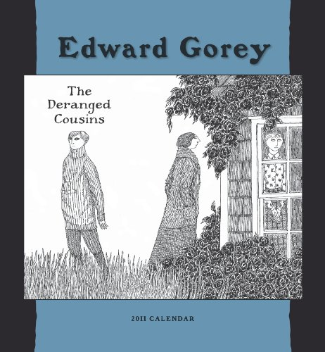 9780764952449: Edward Gorey The Deranged Cousins 2011 Calendar