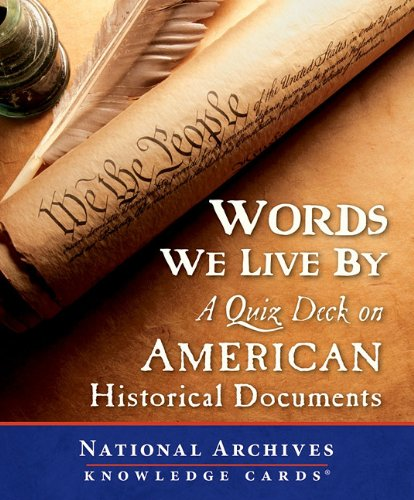 Words We Live by a Quiz Deck on American Historical Documents K335 (Hardcover): National Archives