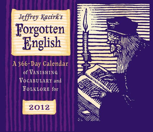 Jeffrey Kacirk's Forgotten English 366-Day 2012 Calendar (0764956566) by Jeffrey Kacirk