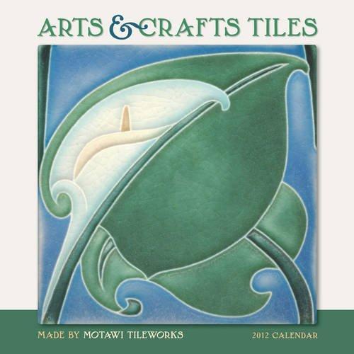 9780764957093: Arts & Crafts Tiles: Made by Motawi Tileworks 2012 Calendar